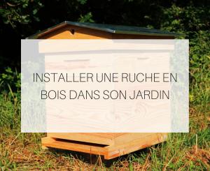 Installer Une Ruche En Bois Dans Son Jardin Th Leman